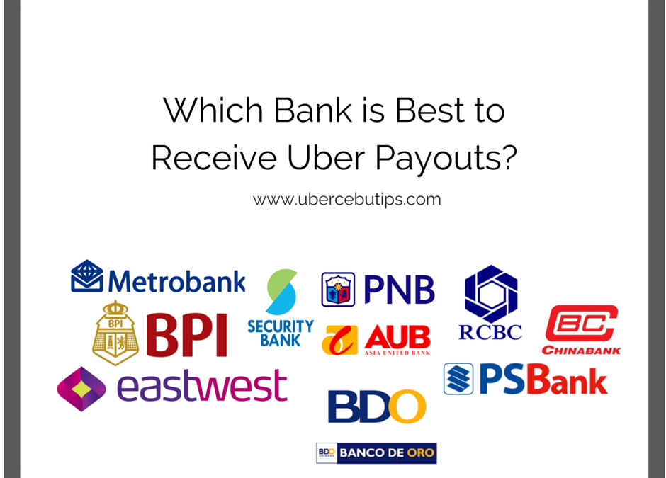 Which Bank is Best to Receive Uber Payout in Cebu?